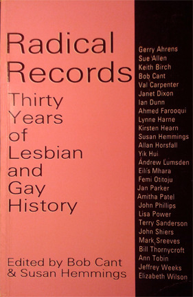 Radical Records: Thirty Years of Lesbian and Gay History, 1957-1987