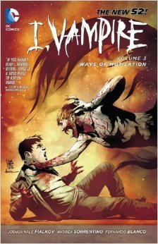 I, Vampire, Vol. 3: Wave of Mutilation (I, Vampire #3)