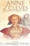The Lucky Lady Anne of Cleves - Henry's Fouth Wife