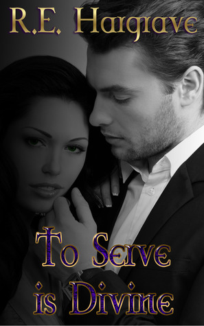 To Serve is Divine (The Divine Trilogy #1)