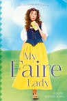 My Faire Lady by Laura Wettersten