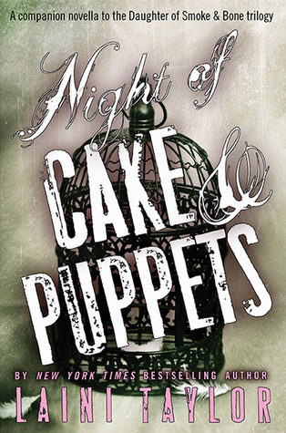 Night of Cake & Puppets (Daughter of Smoke & Bone, #1.5)