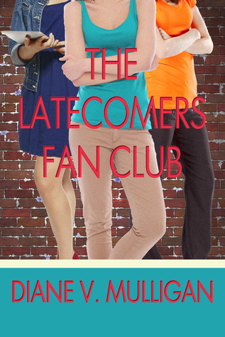 The Latecomers Fan Club by Diane Vanaskie Mulligan