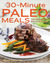 30-Minute Paleo Meals by Melissa Petitto