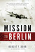 Mission to Berlin: The Amer...