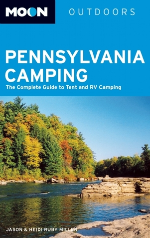 Moon Pennsylvania Camping: The Complete Guide to Tent and RV Camping