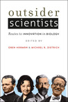 Outsider Scientists: Routes to Innovation in Biology