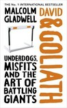 David & Goliath: Underdogs, Misfits and the Art of Battling Giants