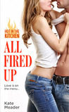 All Fired Up (Hot in the Kitchen, #2)