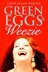 Green Eggs & Weezie