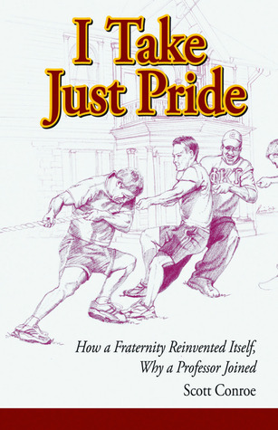 I Take Just Pride: How a Fraternity Reinvented Itself, Why a Professor Joined
