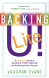 Backing U! LITE: A Quick-Read Guide to Backing Your Passion and Achieving Business Success