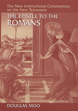The Epistle to the Romans by Douglas J. Moo