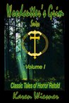 Woodcutter's Grim Series, Volume I: Classic Tales of Horror Retold (Woodcutter's Grim Series, #1-3 & The Amethyst Tower: The Final Chapter)