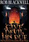 Give the Devil His Due (The Sanheim Chronicles, Book Three)
