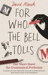 For Who the Bell Tolls: One Man's Quest for Grammatical Perfection