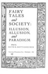 Fairy Tales And Society: Illusion, Allusion, And Paradigm