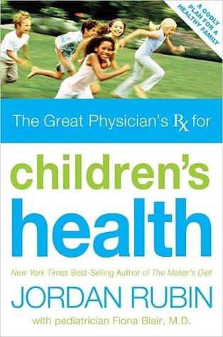 Great Physician's Rx for Children's Health by Jordan S. Rubin
