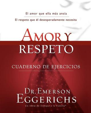 Amor y Respeto: Cuaderno de Ejercicios = Love and Respect
