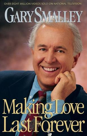 Making Love Last Forever by Gary Smalley