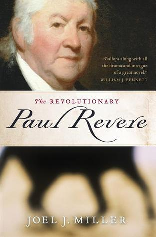The Revolutionary Paul Revere by Joel Miller