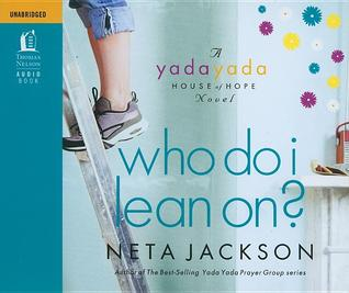 Who Do I Lean On?: Audio Book On Cd (Yada Yada House Of Hope Novels)
