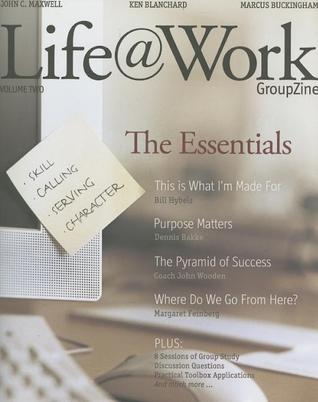 Life@work, The Essentials by John C. Maxwell
