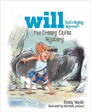 The Creepy Cave Mystery by Sheila Walsh