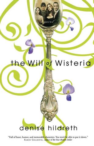 The Will of Wisteria by Denise Hildreth Jones