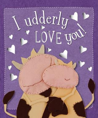 I Udderly Love You! by Kate Toms