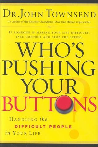 Who's Pushing Your Buttons? by John Townsend