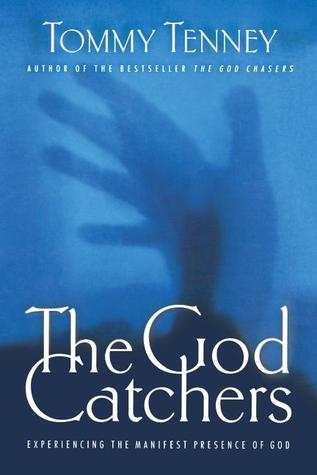 The God Catchers by Tommy Tenney
