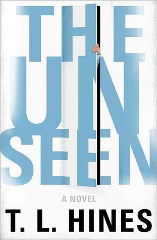 The Unseen by T.L. Hines