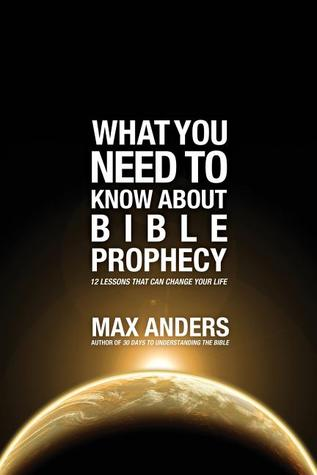 What You Need to Know about Bible Prophecy: 12 Lessons That Can Change Your Life (What You Need to Know About / Fundamentos Cristãos)
