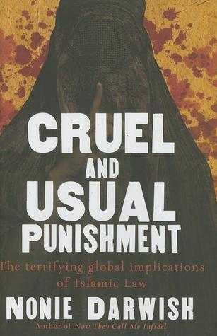 Download online for free Cruel and Usual Punishment: The Terrifying Global Implications of Islamic Law by Nonie Darwish MOBI