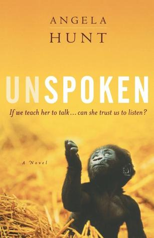 Unspoken by Angela Elwell Hunt