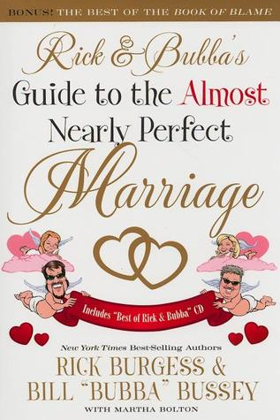 Rick and Bubba's Guide to the Almost Nearly Perfect Marriage ... by Rick Burgess