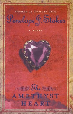 The Amethyst Heart by Penelope J. Stokes