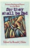 For They Shall Be Fed: Scripture Readings and Prayers for a Just World