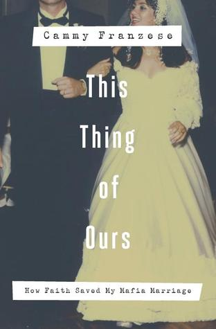 This Thing Of Ours by Cammy Franzese