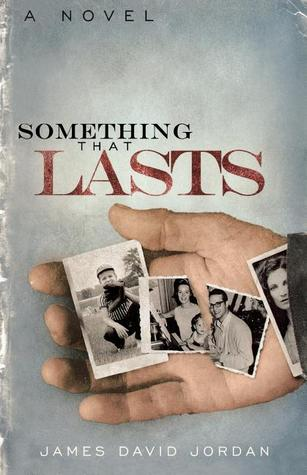 Something That Lasts by James David Jordan