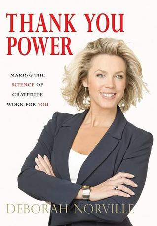 Review Thank You Power: Making the Science of Gratitude Work for You PDF by Deborah Norville