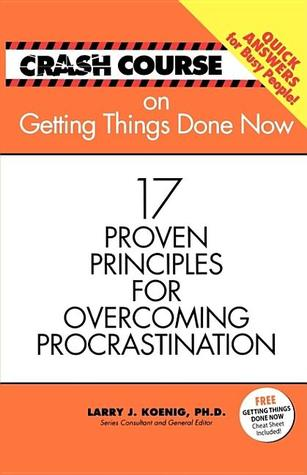 Getting Things Done Now by Larry J. Koenig