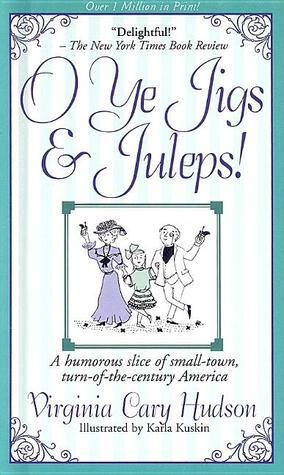 O Ye Jigs and Juleps! by Virginia Cary Hudson