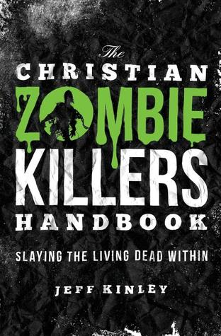 The Christian Zombie Killers Handbook by Jeff Kinley
