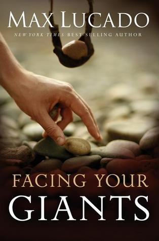Facing Your Giants by Max Lucado