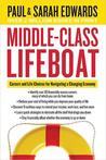 Middle-Class Lifeboat: Careers and Life Choices for Navigating a Changing Economy