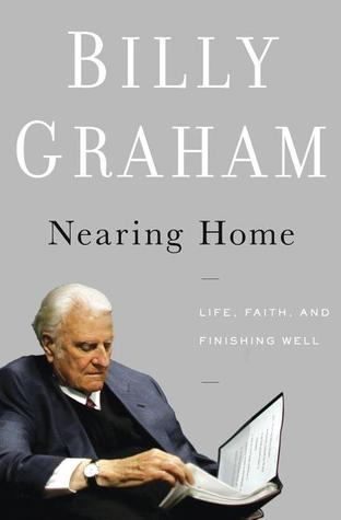 Nearing Home by Billy Graham
