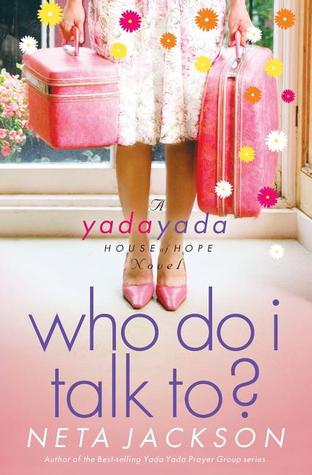 Who Do I Talk To? (Yada Yada House of Hope, #2)