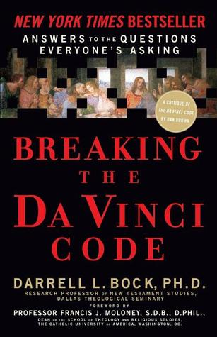 Breaking the Da Vinci Code by Darrell L. Bock